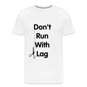 Don't Run With Lag - Men's Premium T-Shirt