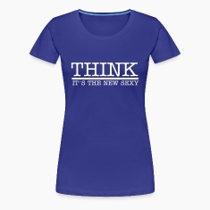 think_its_the_new_sexy Women's T-Shirts