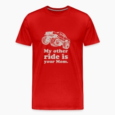 My Other Ride Is Your Mom T-Shirts