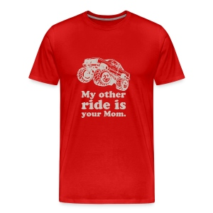 My Other Ride Is Your Mom - Men's Premium T-Shirt