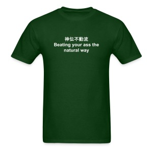 Shinden Fudo Ryu – Beating your ass the natural way - Men's T-Shirt