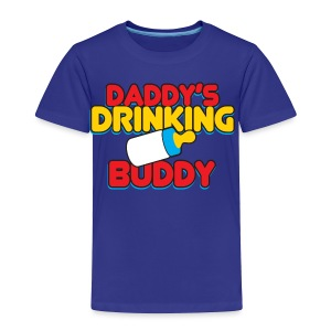 daddy's drinking buddy - Toddler Premium T-Shirt