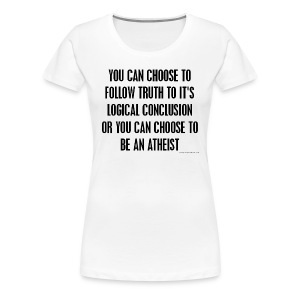 Follow Truth - Women's Premium T-Shirt