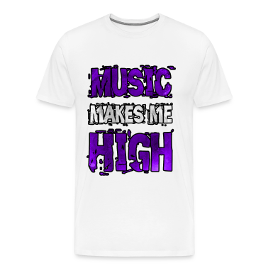 music makes me high T-Shirts