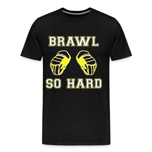 Sugah Shawn Thornton - Brawl So Hard - Men's Premium T-Shirt