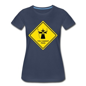 You Cannot Pass warning sign - Women's Premium T-Shirt