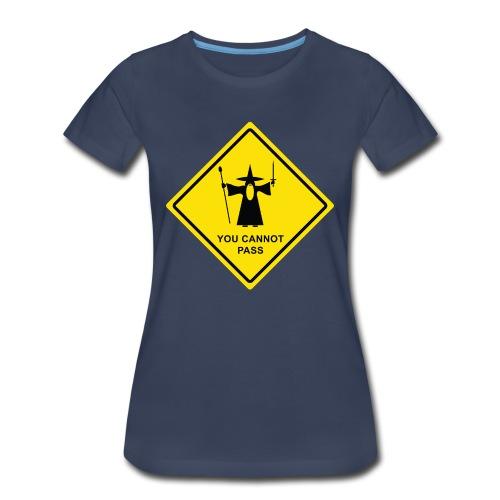You Cannot Pass warning sign - Women's Premium T-Shirt
