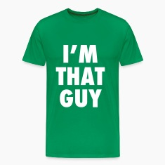 Men's I'm That Guy T-Shirt