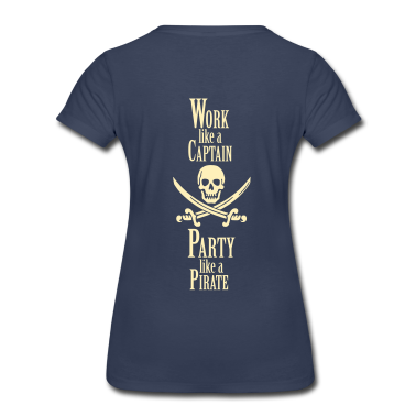 Work like a CAPTAIN party like a PIRATE Women's T-Shirts