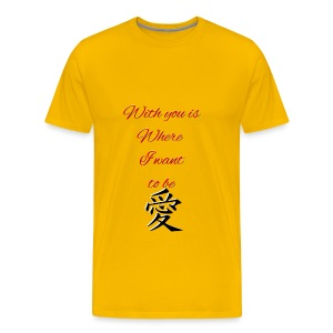 With you is where I want to be-from the suka line - Men's Premium T-Shirt
