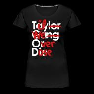 T-Shirts ~ Women's Premium T-Shirt ~ Til We Overdose/Taylor Gang or Die