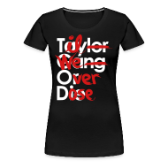 T-Shirts ~ Women's Premium T-Shirt ~ Til We Overdose/Taylor Gang or Die