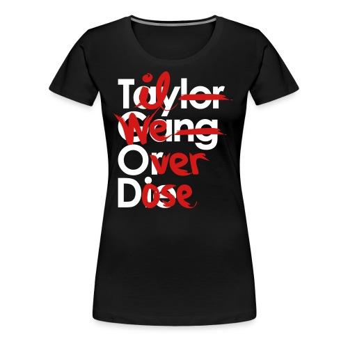 Til We Overdose/Taylor Gang or Die - Women's Premium T-Shirt