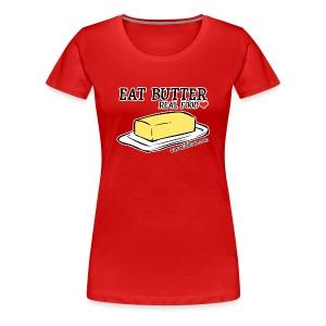 Eat Butter: Real Food Love [Women's Standard Tee] - Women's Premium T-Shirt