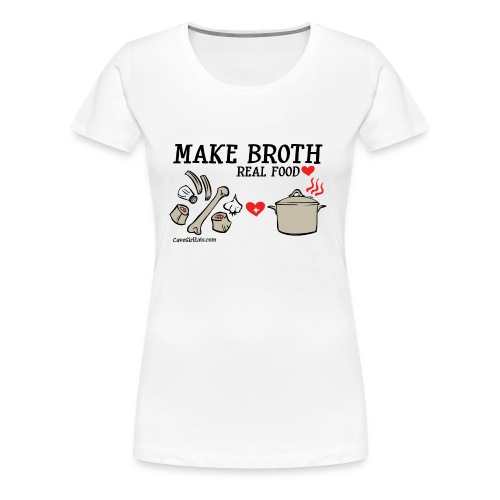 Make Broth: Real Food Love [Women's Standard Tee] - Women's Premium T-Shirt