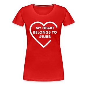 My Heart Belongs To #IUBB - Women's Premium T-Shirt