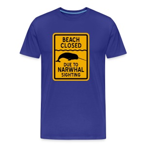 Beach Closed Narwhal Sighting - Men's Premium T-Shirt
