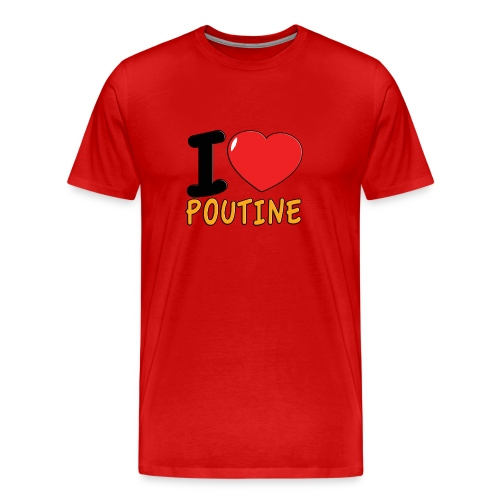 I Love Poutine Men's - Men's Premium T-Shirt