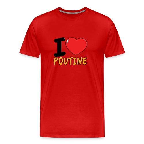 I Love Poutine Men's - Men's Premium T-Shirt