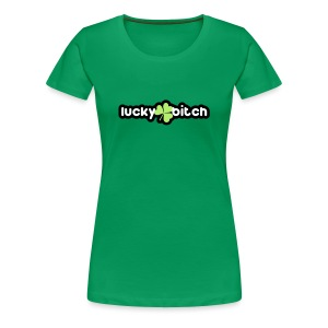 lucky bitch Women's T-Shirts - Women's Premium T-Shirt