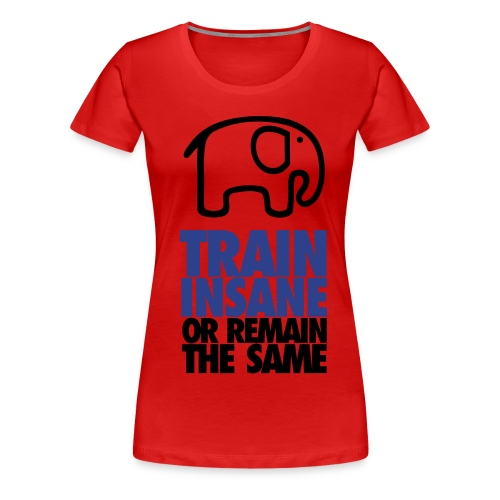 TRAIN INSANE - Women's Premium T-Shirt