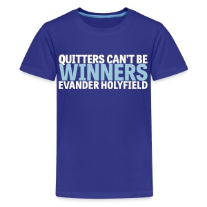 Quitters Can't Be Winners - Kids' Premium T-Shirt