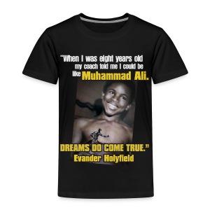 Dreams do come true - Toddler Premium T-Shirt