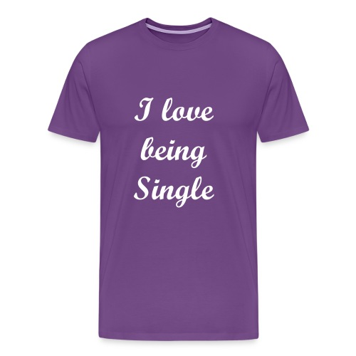 Love being single - Men's Premium T-Shirt