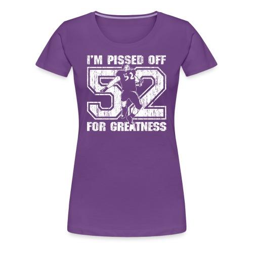 I'm Pissed Off For Greatness T-Shirt (Ladies) - Women's Premium T-Shirt