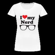 T-Shirts ~ Women's Premium T-Shirt ~ I love my nerd