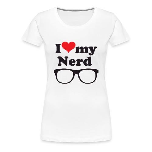 I love my nerd - Women's Premium T-Shirt