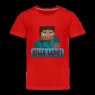 Baby & Toddler Shirts ~ Toddler Premium T-Shirt ~ Hello Ladies - Toddlers T-Shirts