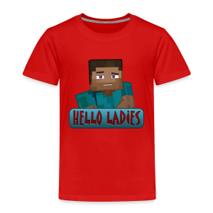 Hello Ladies - Toddlers T-Shirts - Toddler Premium T-Shirt