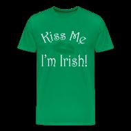 T-Shirts ~ Men's Premium T-Shirt ~ Unisex/Men's Kiss Me I'm Irish T-Shirt