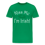 T-Shirts ~ Men's Premium T-Shirt ~ Unisex/Men's Kiss Me I'm Irish T-Shirt