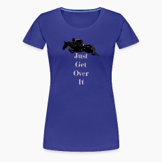 Just Get Over It! Horse Jumping T-Shirt