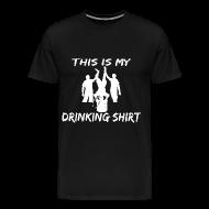 T-Shirts ~ Men's Premium T-Shirt ~ This is my Drinking Shirt T Shirt