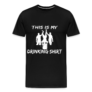 T-Shirts ~ Men's Premium T-Shirt ~ This is my Drinking Shirt T Shirt