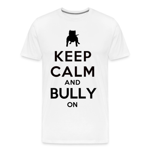 Men's Bully On Tee - Men's Premium T-Shirt