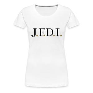 Women's Light J.F.D.I. TVL T-Shirt - Women's Premium T-Shirt