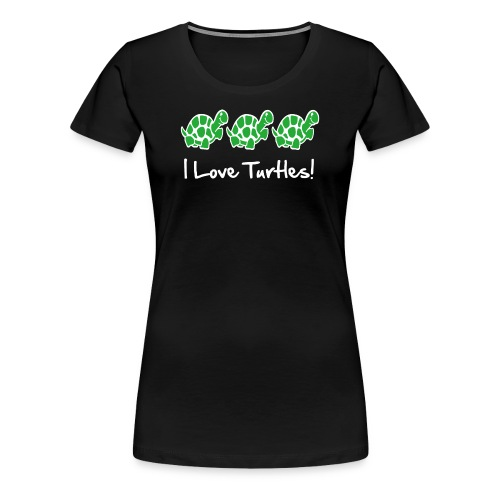 I Love Turtles - Women's Premium T-Shirt