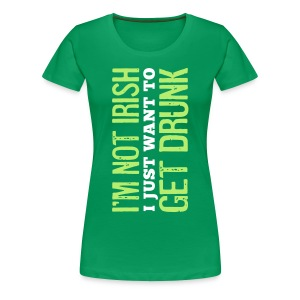 I'm not Irish Women's Fitted T - Women's Premium T-Shirt
