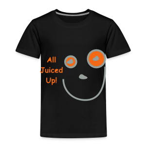 All Jucied Up Let's Play - Toddler Premium T-Shirt