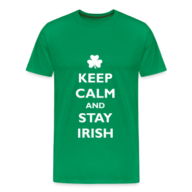 Keep calm and stay irish T-Shirts