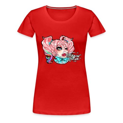 Kawaii as Fuck t-shirt - Women's Premium T-Shirt