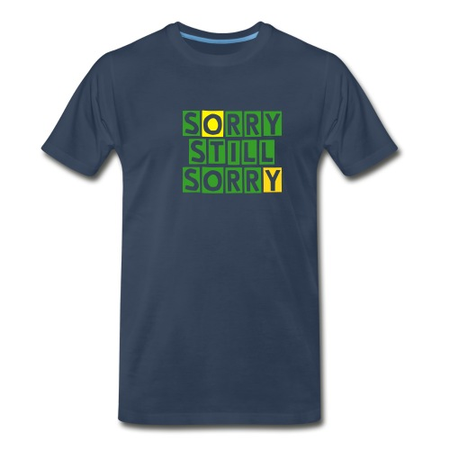 SORRY STILL SORRY - Men's Premium T-Shirt