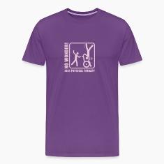 No wonder! Just physical therapy (physiotherapy) T-Shirts