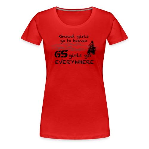 Good girls... GS girls - Shirt LADIES - Women's Premium T-Shirt