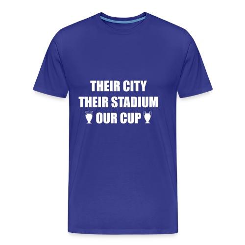 Their City, Their Stadium, Our Cup - Mens T-Shirt - Men's Premium T-Shirt