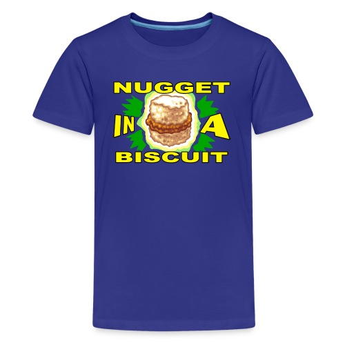 NUGGET IN A BISCUIT! - Kids' Premium T-Shirt